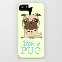 Like a PUG iPhone & iPod Case by clayscence