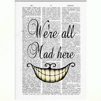 Vintage Dictionary Paper -Alice in Wonderland We're All Mad Here Dictionary Art Print