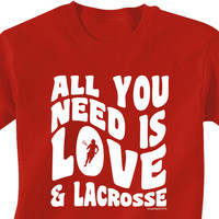 Lacrosse T-Shirt Short Sleeve All You Need Is Love And Lacrosse   Lacrosse T-Shirts   Lacrosse Tees   Lacrosse Apparel   T-Shirts for Lacrosse Players
