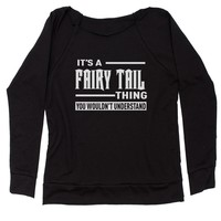It's A Fairy Tail Thing  Slouchy Off Shoulder Sweatshirt