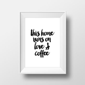 Coffee quote Home quote Wall art print Typographic print Wall decor Home art Typography art Motivational art Printable quotes Wall artwork