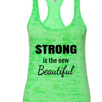 Strong is The New Beautiful. Burnout Tank Top.anchor tank.Burnout tank.beach tank.summer tank. women's clothing. women's tops. Racerback