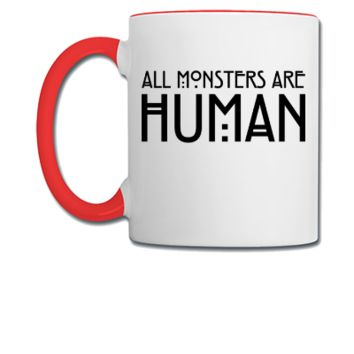 All monsters are human - Coffee/Tea Mug