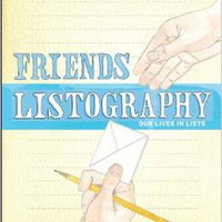 FRIENDS LISTOGRAPHY OUR LIVES IN LISTS