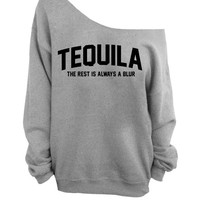 Tequila - The Rest is Always a Blur - Gray Slouchy Oversized Sweatshirt