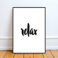 typography print,relax print,printable wall art,home decor,office decor,instant download,black and white,watercolor,digital download