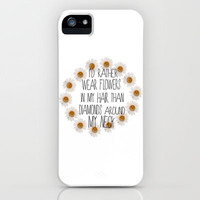 I'd rather wear flowers in my hair iPhone & iPod Case by Sara Eshak
