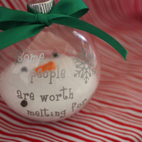 Some people are worth melting for ornament. Size Medium