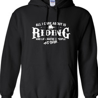All I Care About is Riding And Like Maybe 3 People and Beer Hoodie Hooded Horse Horseback rodeo Sweatshirt Shirt Mens Womens ML-534h