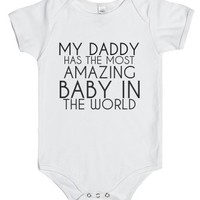 My Daddy Has The Most-Unisex White Baby Onesuit 00