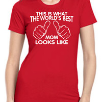This Is What The World's Best Mom Looks Like T-Shirt This is what the best mom shirt looks like new mom to be tshirt baby shower