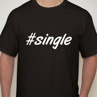 Mens Black Tshirt. #single. Hashtag tshirt for men. single t-shirt. gift for him.mens t-shirts.mens clothing.funny t-shirt.humor shirt.