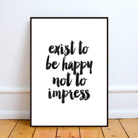 Exist To Be Happy, Motivational quote, Inspirational print, Typography art, Watercolor, Home decor, Scandinavian design, Wall Art, Pop Art