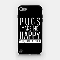 for iPod Touch Gen 5 - Pugs Make Me Happy. You, Not So Much - Pug Lover - Dog Lover - Pet Lover - Funny