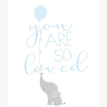 Baby Elephant Nursery Decor Art Print - You Are So Loved