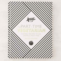 The Part-Time Vegetarian: Flexible Recipes To Go (Nearly) Meat-Free By Nicola Graimes