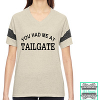 You Had Me At Tailgate - Powder Puff Shirt - Wife - Wedding Gift - Football Wife