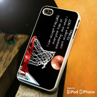 Basketball Quote iPhone 4 5 5c 6 Plus Case, Samsung Galaxy S3 S4 S5 Note 3 4 Case, iPod 4 5 Case, HtC One M7 M8 and Nexus Case