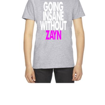 GOING INSANE WITHOUT ZAYN - Youth T-shirt