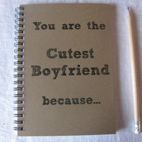 You are the Cutest Boyfriend because... - 5 x 7 journal