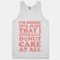 I'm Sorry It's Just That I Literally Donut Care At All