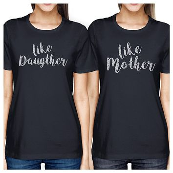 Like Daughter Like Mother Navy Womens T-Shirt Gifts For Mothers Day