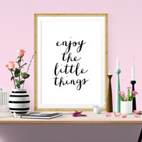 "Printable Art Poster Instant Download ""Enjoy The Little Things"" Typography Quote Motivational Home Decor Screenprint Letterpress Style"