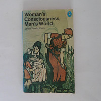 "70's Vintage Feminism Book, Sheila Rowbotham ""Woman's Consciousness Man's World"" Political Science, Sociology, Sexism, Misogyny,"