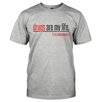 Drugs Are My Life - T Shirt