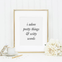 I Adore Pretty Things And Witty Words, Office Decor, Desk Accessories, Gift For Her, Witty Words, Desk Decor, Makeup Print, Printable Art