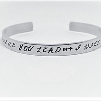 Where You Lead, I will Follow  Gilmore Girls  Inspired Cuff Bracelet Hand Stamped, Gift Under 20