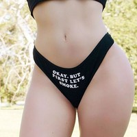 OKAY, BUT LET'S SMOKE FIRST G-string Low-rise Lingerie Panties