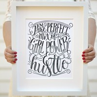 Art print - I am the perfect mix of girl power and hustle