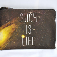 Such is Life Space Zip Up Pouch
