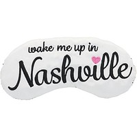 WAKE ME UP IN NASHVILLE SLEEP MASK