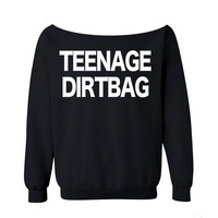 Teenage Dirtbag Sweatshirt Rock Band BLACK Shirt off the shoulder slouch jumper wide neck boat neck all sizes