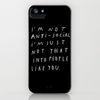 I AM NOT ANTI-SOCIAL iPhone & iPod Case by WASTED RITA