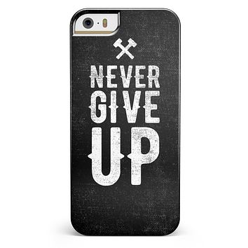 Black Hammered Never Give Up iPhone 5/5s or SE INK-Fuzed Case