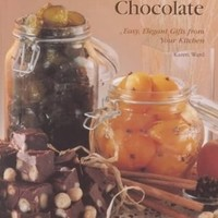 Pickles, Peaches and Chocolate: Easy, Elegant Gifts from Your Kitchen