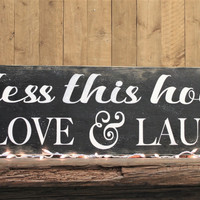 Wood Sign Bless This Home With Love And Laughter Primitive Wood Rustic Wall Decor Farmhouse Decor Handmade Housewarming Gift Black Decor