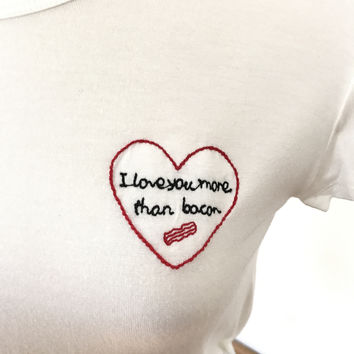 Love You More Than Bacon Top - White