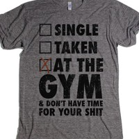 At The Gym & Don't Have Time For Your Shit-Athletic Grey T-Shirt