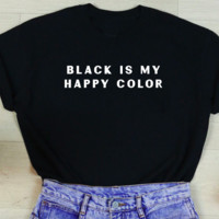 Black Is My Happy Color Unisex Tee