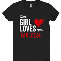 This Girl Loves her FARLEIGH Personalized T-Shirt