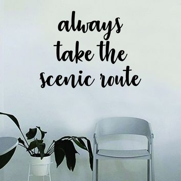 Always Take the Scenic Route Wall Decal Quote Home Room Decor Decoration Art Vinyl Sticker Inspirational Motivational Adventure Teen Travel Wanderlust