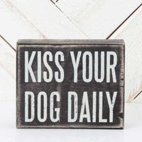 Kiss Your Dog Daily Box Sign | Altar'd State