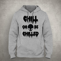 Chill or be chilled - Horror alien - Dripping & melting style - Gray/White Unisex Hoodie - HOODIE-026