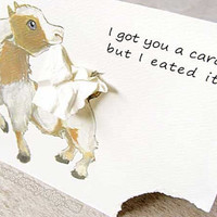 Funny Greeting Card Goat I Got You A Card But I Eated It by rainbowofcrazy