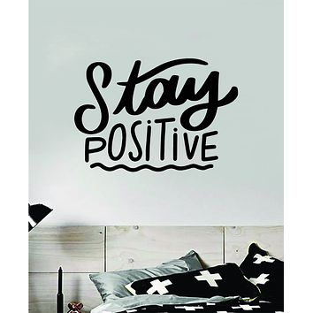 Stay Positive V2 Wall Decal Home Decor Bedroom Art Sticker Vinyl Teen Baby School Quote Good Vibes Smile