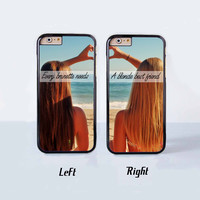 Every brunette need a blonde Best Friend Couple Case for Apple iPhone 6 Plus 4 4s 5 5s 5c 6